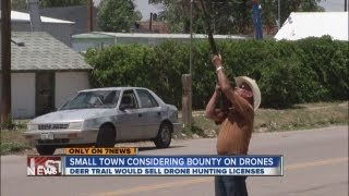 Download Deer Trail eyes drone hunting bounties Video