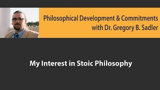 Download My Interest in Stoic Philosophy - Philosophical Developments and Committments Video