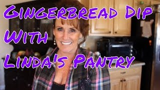 Download ~Gingerbread Dip With Linda's Pantry~ Video