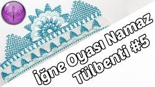 Download Namaz Tülbenti İğne Oyası Yapılışı #5 HD Kalite Video