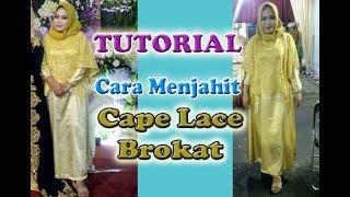 Download TUTORIAL- Cara membuat Cape Lace bahan Brokat #capelace #cape Video