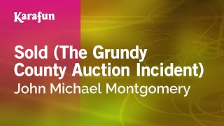 Download Karaoke Sold (The Grundy County Auction Incident) - John Michael Montgomery * Video