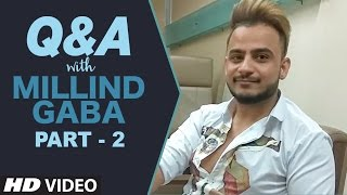 Download Q&A With Millind Gaba - Part - 2 | Youtube Live Session Video