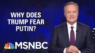 Download Lawrence: Why Is Donald Trump So Afraid Of Vladimir Putin? | The Last Word | MSNBC Video