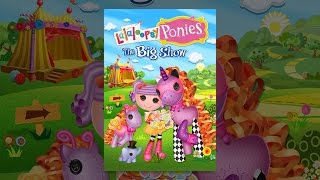 Download Lalaloopsy Ponies: The Big Show Video