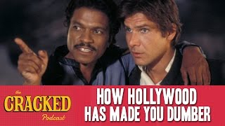 Download How Hollywood Has Made You Dumber - The Cracked Podcast Video