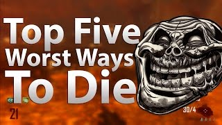 Download TOP 5 Worst Ways To Die in 'Call of Duty Zombies' - Black Ops 2 Zombies, Black Ops & WaW Video
