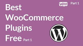 Download Best WooCommerce Plugins free For WordPress 2017 Part 1 Video
