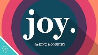 Download for KING & COUNTRY - joy. (4K) Video