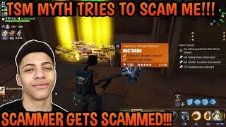 Download TSM MYTH Tried To Scam Me! Scammer Gets Scammed (FORTNITE PVE) *MUST WATCH* Video