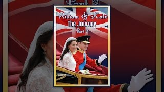 Download William & Kate: The Journey, Part 2 Video