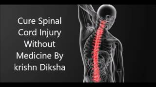 Download Cure Spinal Cord Injury without Medicine By Krishn Diksha Video