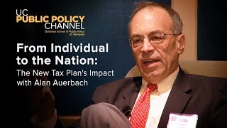 Download From Individual to the Nation: The New Tax Plan's Impact with Alan Auerbach Video