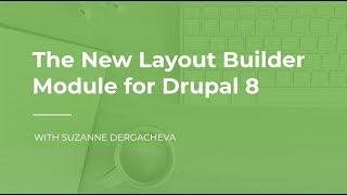 Download Layout Builder Module for Drupal 8 Video