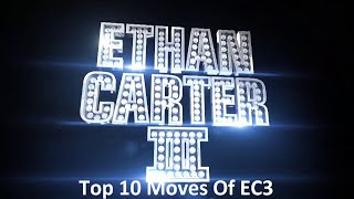Download Top 10 Moves Of Ethan Carter III (EC3) Video