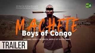Download Machete Boys of Congo. Kulunas: Inside the brutal world of youth gangs (Trailer) Video