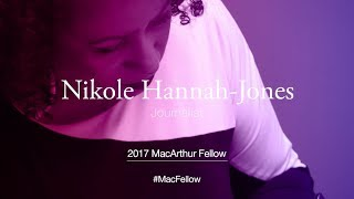 Download Journalist Nikole Hannah-Jones | 2017 MacArthur Fellow Video