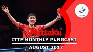 Download Nittaku ITTF Monthly Pongcast - August 2017 Video
