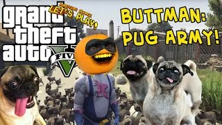 Download Annoying Orange - GTA V: Buttman - PUG ARMY! Video