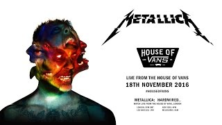 Download Metallica: Hardwired… Live from The House of Vans, London Video