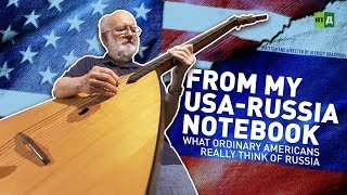 Download From My USA-Russia Notebook: What ordinary Americans really think of Russia Video