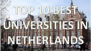 Download Top 10 Best Universities In Netherlands/Top 10 Mejores Universidades De Holanda Video