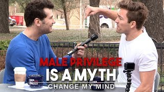 Download Male Privilege Is A Myth | Change My Mind Video