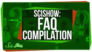Download SciShow: FAQ Compilation Video