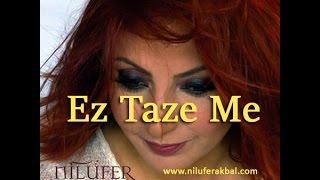 Download Nilüfer Akbal - Ez Taze Me (2005 - Şewa albümü) Video