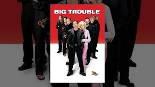 Download Big Trouble Video