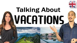 Download Talking About Your Vacation in English - Spoken English Lesson Video