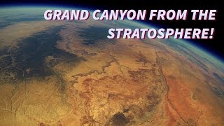 Download Grand Canyon from the Stratosphere! A Space Balloon Story Video