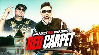 Download Naaz Kally: Red Carpet (Full Song) Deep Jandu | Amrit Kandola | Latest Punjabi Songs 2018 Video