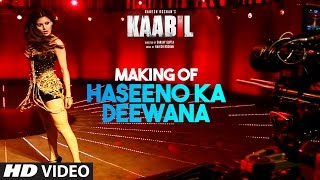 Download Making of Haseeno Ka Deewana Video Song | Kaabil | Hrithik Roshan, Urvashi Rautela Video