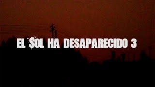 Download El Sol ha desaparecido III Video