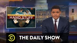 Download Trump Abroad: Oh, the Places Those Tiny Hands Will Go!: The Daily Show Video