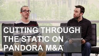 Download Cutting Through the Static on Pandora M&A Video