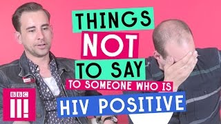 Download Things Not To Say To Someone Who's HIV Positive Video