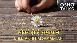 Download OSHO: Bheetar Hee Hai Samadhan Video
