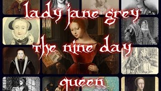 Download Lady Jane Grey, the Nine Day Queen Video