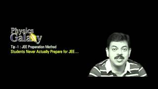 Download JEE Tips   Tips For JEE Preparation (Part-I) - Students never actually prepare for JEE Video