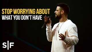 Download Stop Worrying About What You Don't Have | Pastor Steven Furtick Video