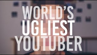 Download THE WORLD'S UGLIEST YOUTUBER! Video