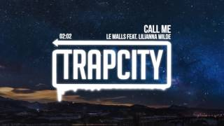 Download Le Malls - Call Me (feat. Lilianna Wilde) Video