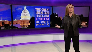 Download The Great Unchecked Legislative F*ckfest of 2017 | Full Frontal with Samantha Bee | TBS Video