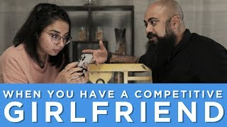Download When You Have A Competitive Girlfriend | MostlySane Video