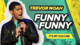 Download ″Funny, Funny″ - Trevor Noah - (It's My Culture) Video