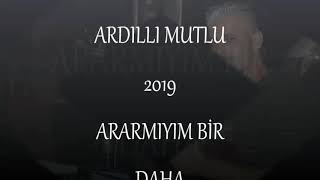 Download ARDILLI MUTLU ARARMIYIM BIR DAHA 2019 Video