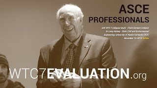 Download WTC 7 Evaluation October 2016 Update: ASCE Fairbanks Engineers host Dr. Hulsey Video