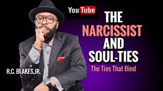 Download THE NARCISSIST AND SOUL-TIE RELATIONSHIPS by R.C. Blakes,Jr. Video